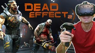 Dead Effect 2 VR HTC Vive Gameplay & Giveaway - This is better than DOOM 3 BFG in VR!