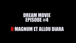 H Magnum & Allou Diara - Dream Movie (Episode 4)