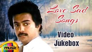 Love Sad Songs   Video Jukebox   Tamil Movie Songs   Ilayaraja   SPB   Chithra   Mango Music Tamil