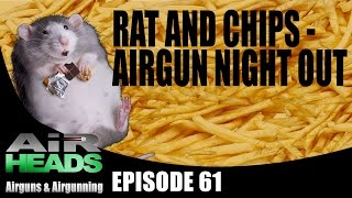 getlinkyoutube.com-Rat and Chips - Airgun Night out - AirHeads, episode 61