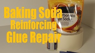 Baking Soda Reinforcing Glue Repair