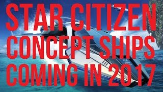 getlinkyoutube.com-Star Citizen | Concept Ship Expectations 2017