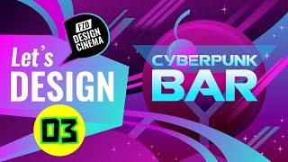 getlinkyoutube.com-Design Cinema - Cyberpunk Bar - Part 03