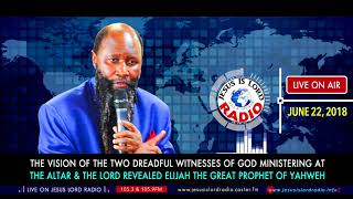 VISION OF THE TWO DREADFUL WITNESSES OF GOD MINISTERING AT THE ALTAR & THE LORD REVEALED ELIJAH