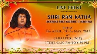 Jabalpur (MP) (28 April 2015)   Shri Ram Katha   Acharya Shri Kaushik Ji Maharaj
