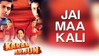 Jai Maa Kali - Karan Arjun | Shahrukh Khan & Salman Khan | Kumar Sanu & Alka Yagnik