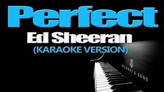 PERFECT - Ed Sheeran (KARAOKE VERSION)