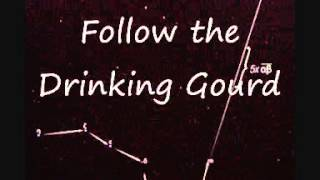 getlinkyoutube.com-Follow The Drinking Gourd (American traditional) Lyric video