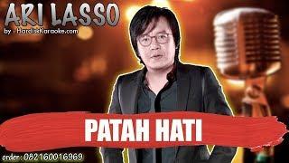 PATAH HATI - ARI LASSO karaoke tanpa vokal