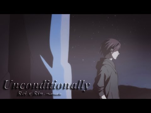 Unconditionally | Rei x Rin