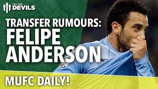 getlinkyoutube.com-Transfer Rumour: Felipe Anderson | MUFC Daily | Manchester United
