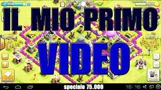 getlinkyoutube.com-IL MIO PRIMO VIDEO SU CLASH OF CLANS (INEDITO) - Speciale 75k