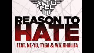 DJ Felli Fel - Reason To Hate (ft Ne-Yo, Tyga & Wiz Khalifa)