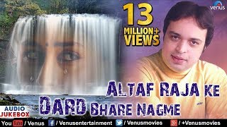 getlinkyoutube.com-Altaf Raja Ke Dard Bhare Nagme - Best Hindi Sad Songs | JUKEBOX | Sentimental Hits