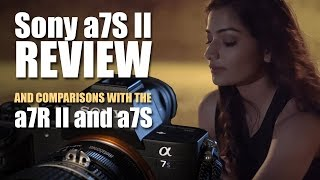 getlinkyoutube.com-Sony a7S II Review and Comparisons with the a7R II and a7S