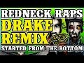 Redneck Souljers - Started With a Beer Drake - Started from The Bottom remix