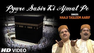 getlinkyoutube.com-Pyare Sabir Ki Ajmat Pe Full (HD) Songs || Haaji Tasleem Aarif || T-Series Islamic Music