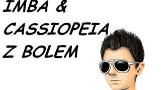 getlinkyoutube.com-IMBA & CASSIOPEIA Z BOLEM ( REMAKE )