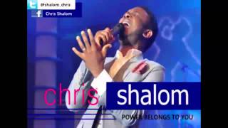 CHRIS SHALOM-POWER BELONGS TO YOU (official audio) width=