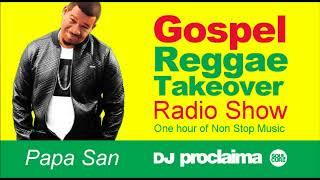 GOSPEL REGGAE 2018  - One Hour Gospel Reggae Takeover Show - DJ Proclaima 1st June width=