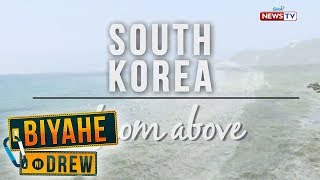 Biyahe ni Drew: South Korea from above