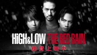 HiGH&LOW  Special Trailer 「THE RED RAIN」(EXILE TAKAHIRO×登坂広臣)