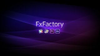 getlinkyoutube.com-Intro: FxFactory Plugins for Final Cut Pro, Premiere Pro, Motion and AE