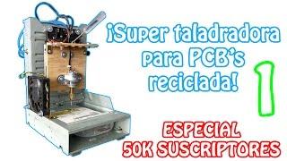 getlinkyoutube.com-Taladradora para PCB's | Especial 50K suscriptores (ENSAMBLAJE PARTE 1)