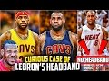 The Curious Case Of LEBRONs Headband! Why LeBron James Got Rid Of The Headband!