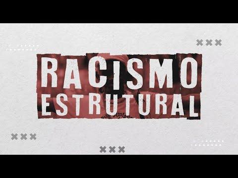 Racismo estrutural: Para vencermos o racismo. É preciso entender como ele funciona