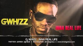 G-Whizz - Inna Real Life