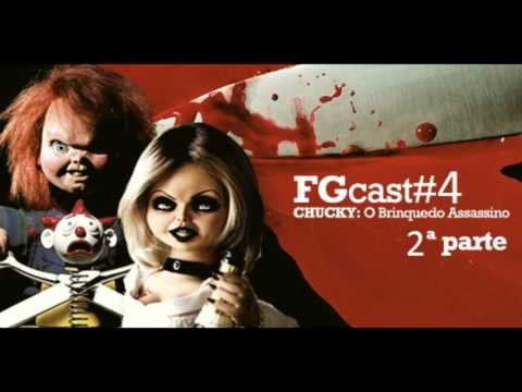PODCAST - Chucky - O Brinquedo Assassino - Parte 2 - FGCast