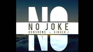 Konshens - No joke (ft. Singer J )