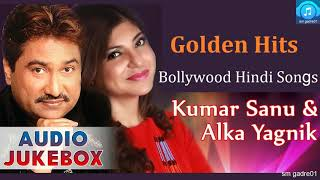 Golden Hits Kumar Sanu & Alka Yagnik Bollywood Hindi Songs  Jukebox Hindi Songs width=
