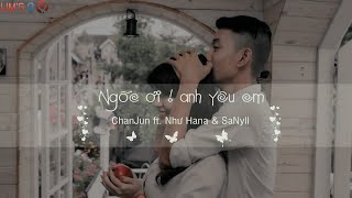 getlinkyoutube.com-Ngốc Ơi ! Anh Yêu Em -  ChanJun ft. Như Hana & SaNyll [Video Lyrics]