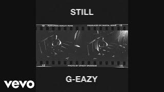 G-Eazy - Still