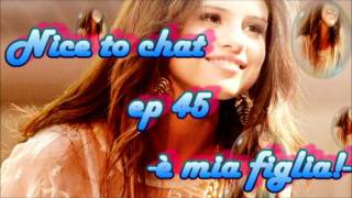 nice to chat ep 45 -è mia figlia!-.wmv