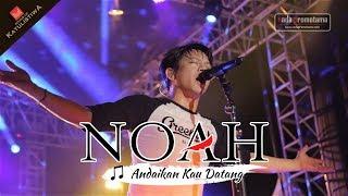 [Selamat Jalan Yon Koeswoyo] Andaikan Kau Datang - Lagu Koes Plus yang menginspirasi NOAH