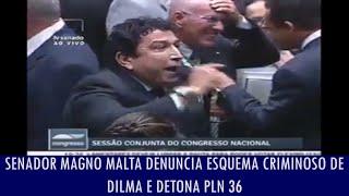getlinkyoutube.com-Senador Magno Malta denuncia esquema criminoso de Dilma e detona PLN 36