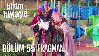 Bizim Hikâye 55. Bölüm Fragmanı