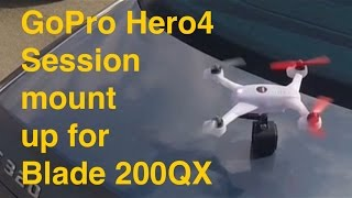 getlinkyoutube.com-GoPro: Hero4 session field test - mount up for RC Drone Blade 200QX !