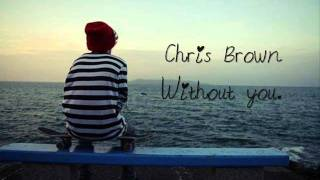 getlinkyoutube.com-Chris Brown - Without you ♥ .
