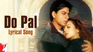 Lyrical: Do Pal Song with Lyrics | Veer-Zaara | Shah Rukh Khan | Preity Zinta | Javed Akhtar width=