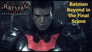 getlinkyoutube.com-Batman Arkham Knight: Batman Beyond (2039) in the Final Scene