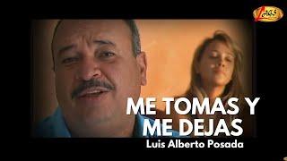 getlinkyoutube.com-Me Tomas y Me Dejas - Luis Alberto Posada