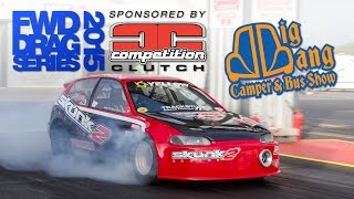Round 2 2015 Competition Clutch FWD Drag Series - Big Bang