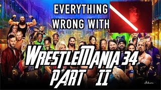 Episode #336: Everything Wrong With WWE WrestleMania 34 (Part 2)