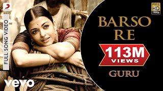 Barso Re -Best Hindi Video Song | Guru | Aishwarya Rai | A.R. Rahman -Shreya Ghoshal -Uday Mazumdar