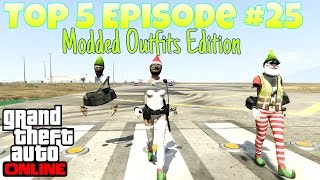 "getlinkyoutube.com-GTA 5 Online: Top 5 Episode #25 ""Modded Outfits Edition"""