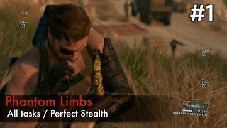 【MGSV:TPP】Episode 1 : Phantom Limbs (S Rank/All Tasks/Perfect Stealth)